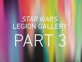 Star Wars Legion: Part 3