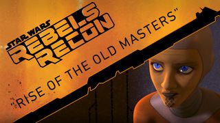 "Rebels Recon: Inside ""Rise of the Old Masters"""