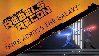 """Rebels Recon: Inside """"Fire Across the Galaxy"""""""