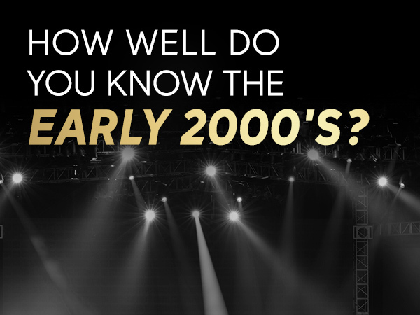 How well do you remember the early 2000s?