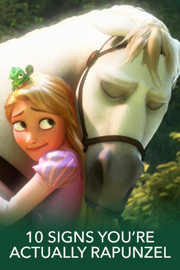 10 Signs You're Actually Rapunzel