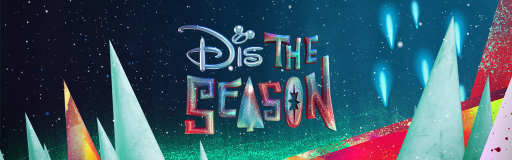 Disney Channel Xmas Dis The Season 2016 - Hero - SEA