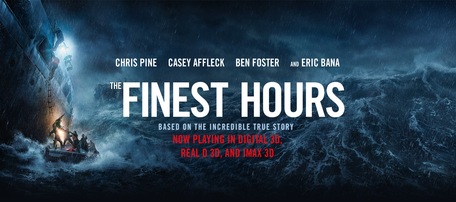 The Finest Hours Now Playing - Static Flex Hero - Get Tickets