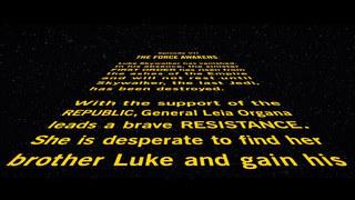 Star Wars: Episode VII The Force Awakens Opening Crawl