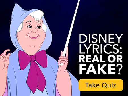 Quiz - Disney Lyrics: Real or Fake