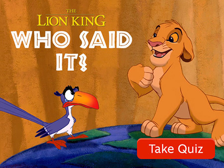 Quiz: Which Character from The Lion King Said It?