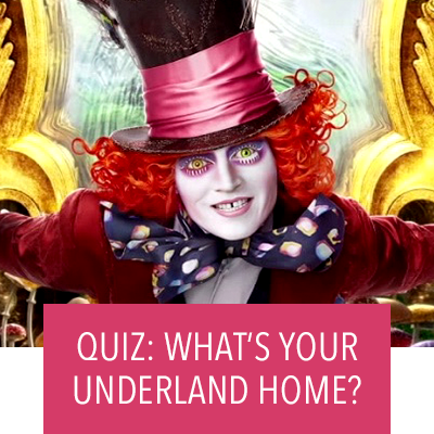 QUIZ: WHERE WOULD YOU LIVE IN UNDERLAND?