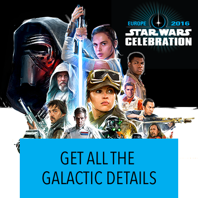 Get all the Details from Star Wars Celebrations