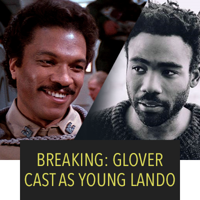 DONALD GLOVER HAS BEEN CAST AS YOUNG LANDO