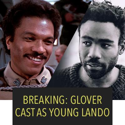DONALD GLOVER HAS BEEN CAST AS YOUNG LANDO