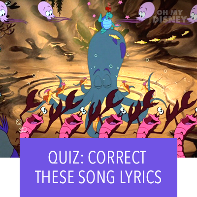CAN YOU CORRECT THE INCORRECT DISNEY SONG LYRIC?
