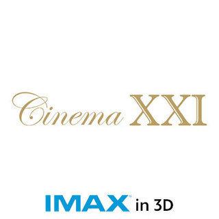 Cinema XXI - 3D IMAX