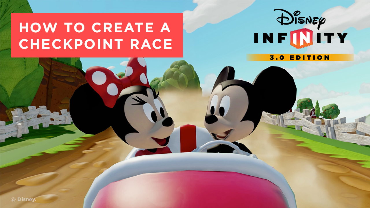 How to Create a Checkpoint Race - Disney Infinity 3.0 Tips and Tricks