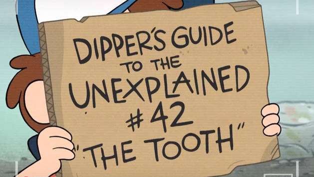 Dipper's Guide to the Unexplained: The Tooth