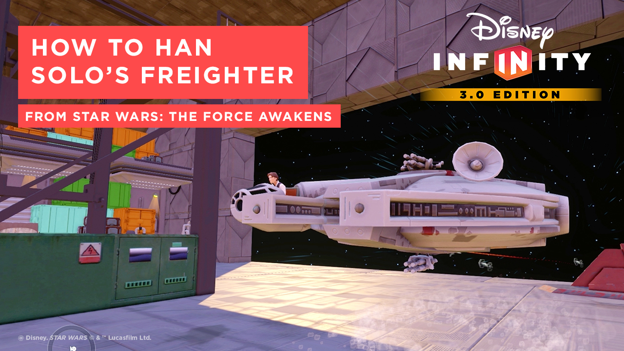 How to Create Han's Freighter from Star Wars: The Force Awakens  | Disney Infinity 3.0 Tips and Tricks