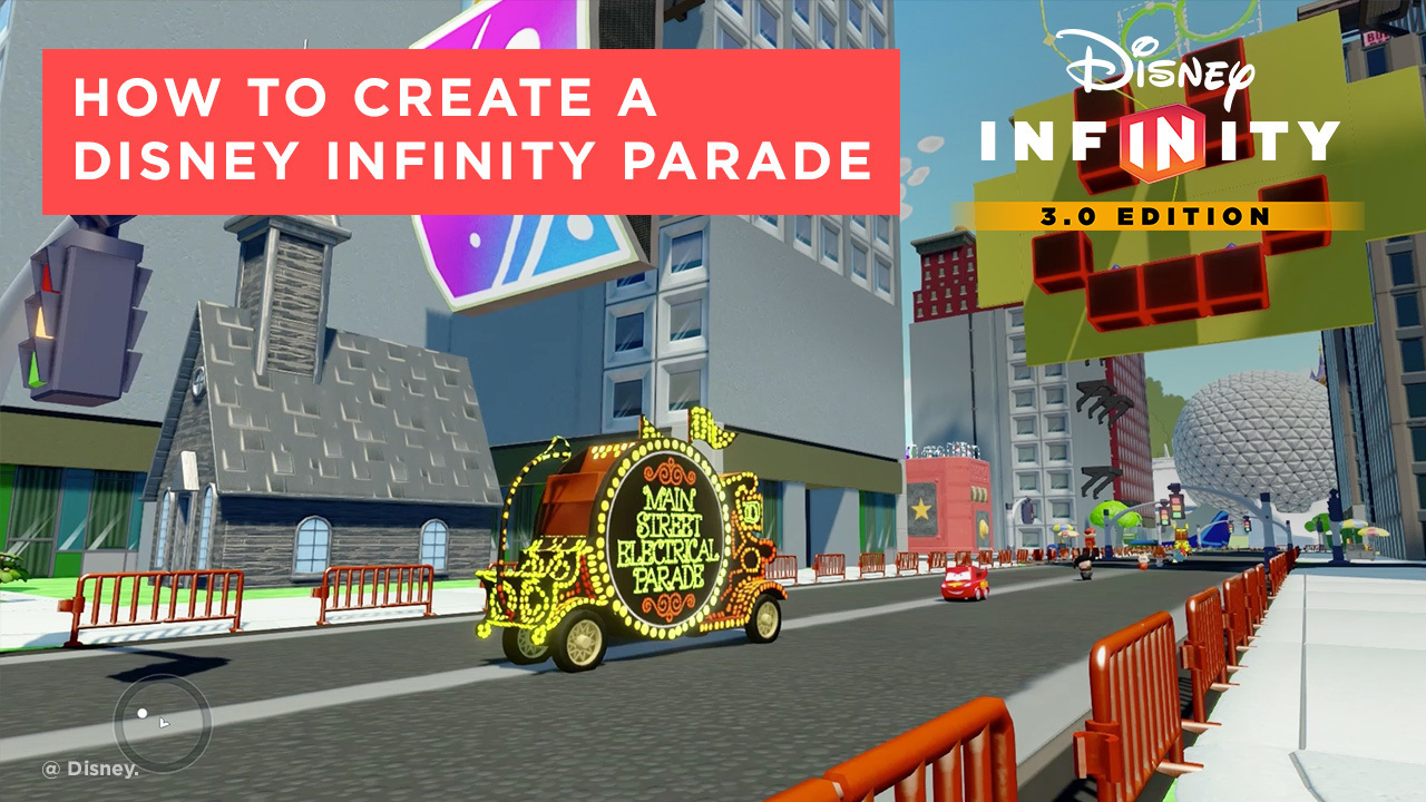 How to Create a Disney Infinity Parade - Disney Infinity 3.0 Tips and Tricks