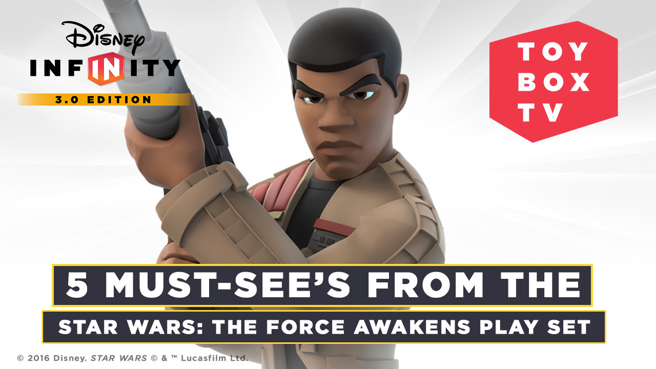 Ep. 105 - 5 Must-Sees from the Disney Infinity Star Wars: The Force Awakens Play Set  - Disney Infinity Toy Box TV
