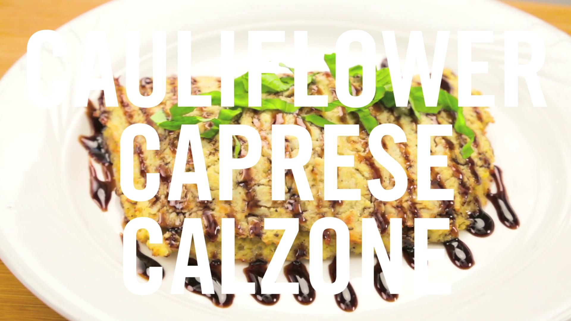 Cauliflower Caprese Calzone | Babble Eats