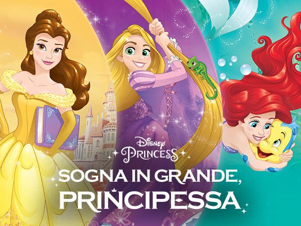 Sogna in grande principessa!