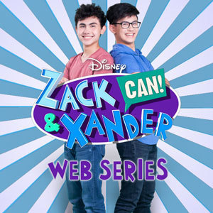 Zack & Xander CAN! Web Series More Disney - TH