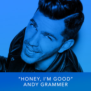 """""""Honey, I'm Good"""" by Andy Grammer"""