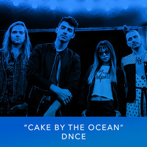 """""""Cake By The Ocean"""" by DNCE"""