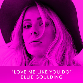"""""""Love Me Like You Do"""" by Ellie Goulding"""