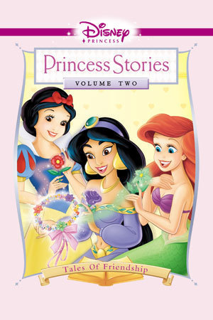 Disney Princess Stories Volume Two: Tales of Friendship