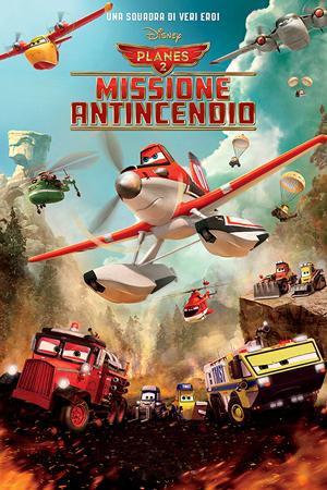 Planes 2: Missione Atincendio