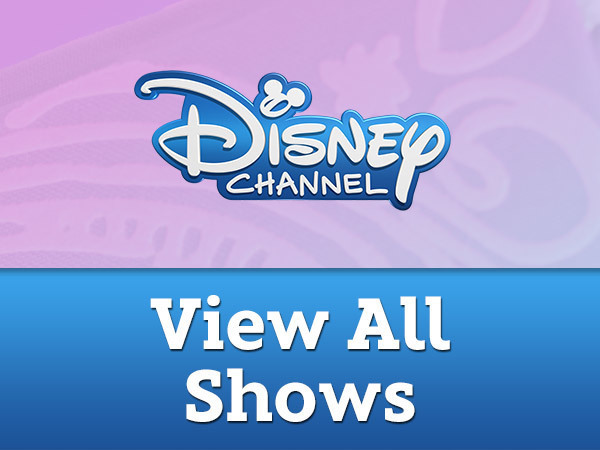 Disney Channel - View All Shows