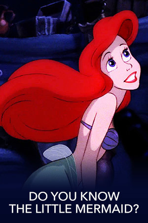 How Well Do You Know The Little Mermaid?