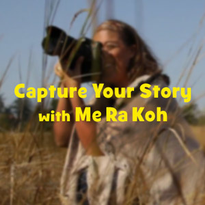 Capture Your Story with Me Ra Koh
