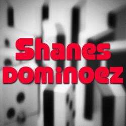 Shanesdominoez