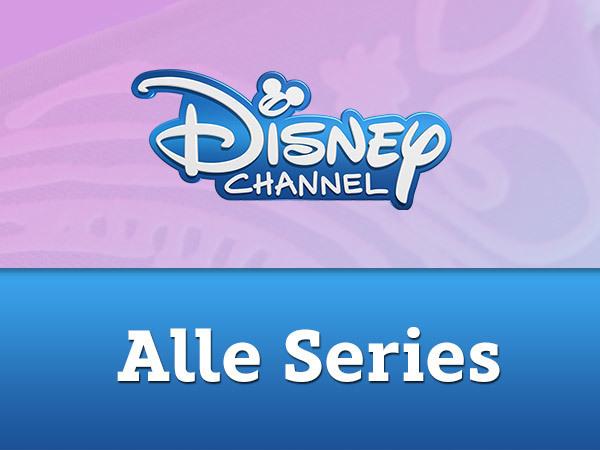 Disney Channel - Alle Series