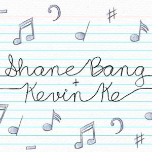 Shane Bang + Kevin Ke