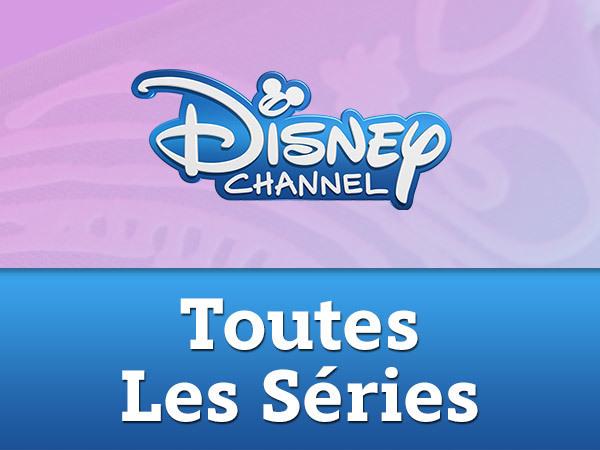 Disney Channel - Toutes les séries