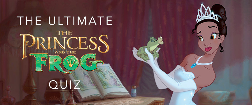 The Princess and the Frog Quiz