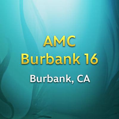 Burbank, CA - AMC Burbank 16