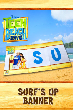 Teen Beach Movie Printable - Banner (Surf's Up)