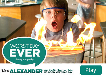 Worst Day Ever brought to you by Alexander and the Terrible, Horrible, No Good, Very Bad Day