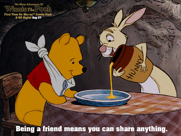 Being a friend means you can share anything.