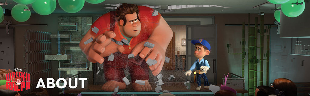 Wreck-It Ralph About