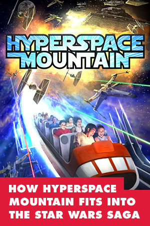 HOW HYPERSPACE MOUNTAIN FITS INTO THE STAR WARS STORY