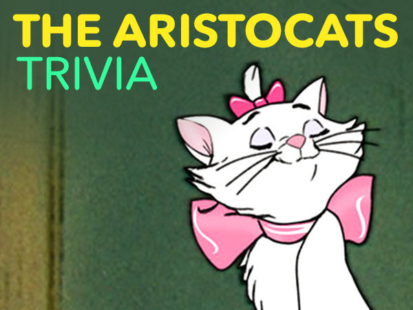 How Well Do You Know The Aristocats?