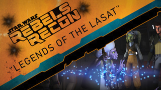 "Rebels Recon: Inside ""Legends of the Lasat"""