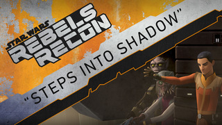 """Rebels Recon: Inside """"Steps Into Shadow"""""""