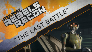 "Rebels Recon: Inside ""The Last Battle"""