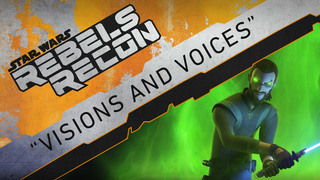 "Rebels Recon: Inside ""Visions and Voices"""