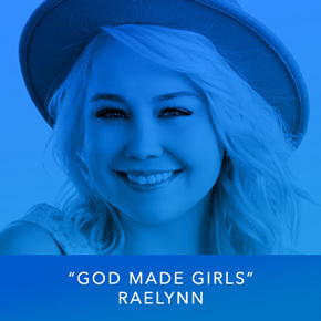 """God Made Girls"" by Raelynn"
