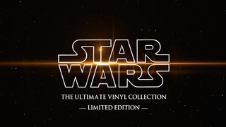 Star Wars: The Ultimate Vinyl Collection Limited Edition Trailer